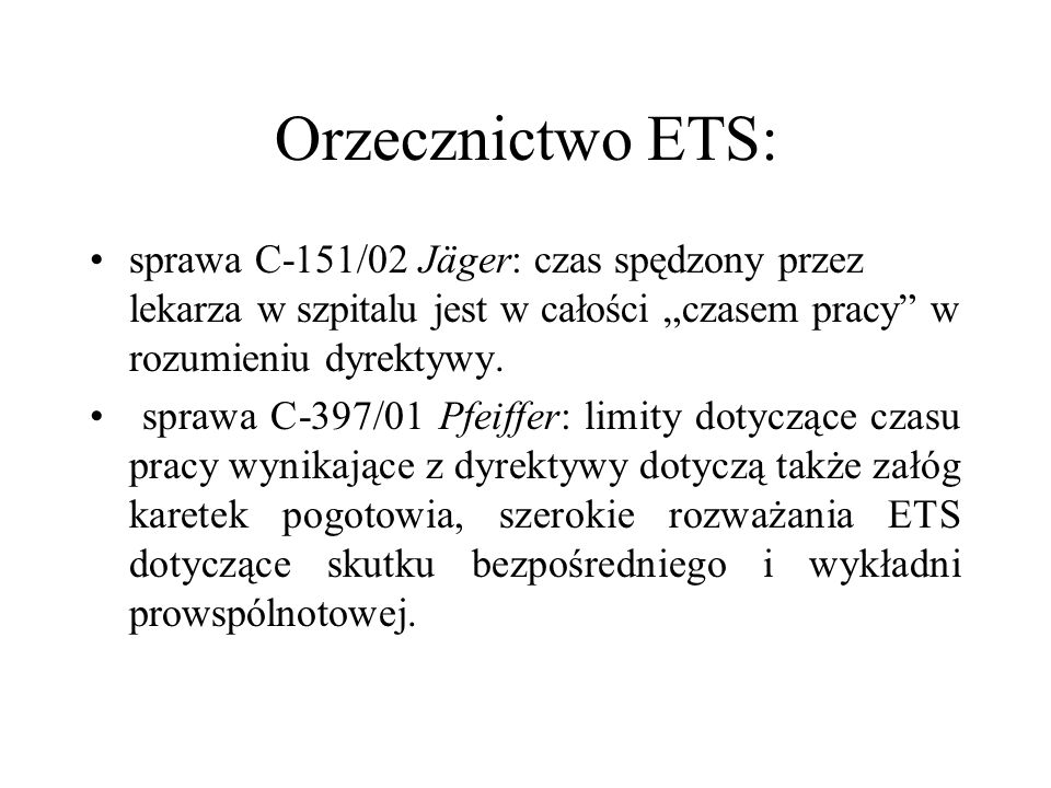 """Orzecznictwo ETS: sprawa C-151/02 Jäger: czas spędzony przez lekarza w szpitalu jest w całości """"czasem pracy w rozumieniu dyrektywy."""