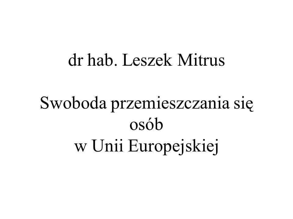 dr hab. Leszek Mitrus Swoboda przemieszczania się osób w Unii Europejskiej