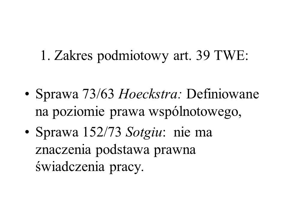 1. Zakres podmiotowy art. 39 TWE: