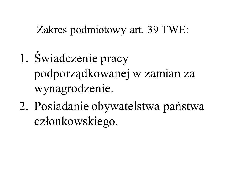 Zakres podmiotowy art. 39 TWE: