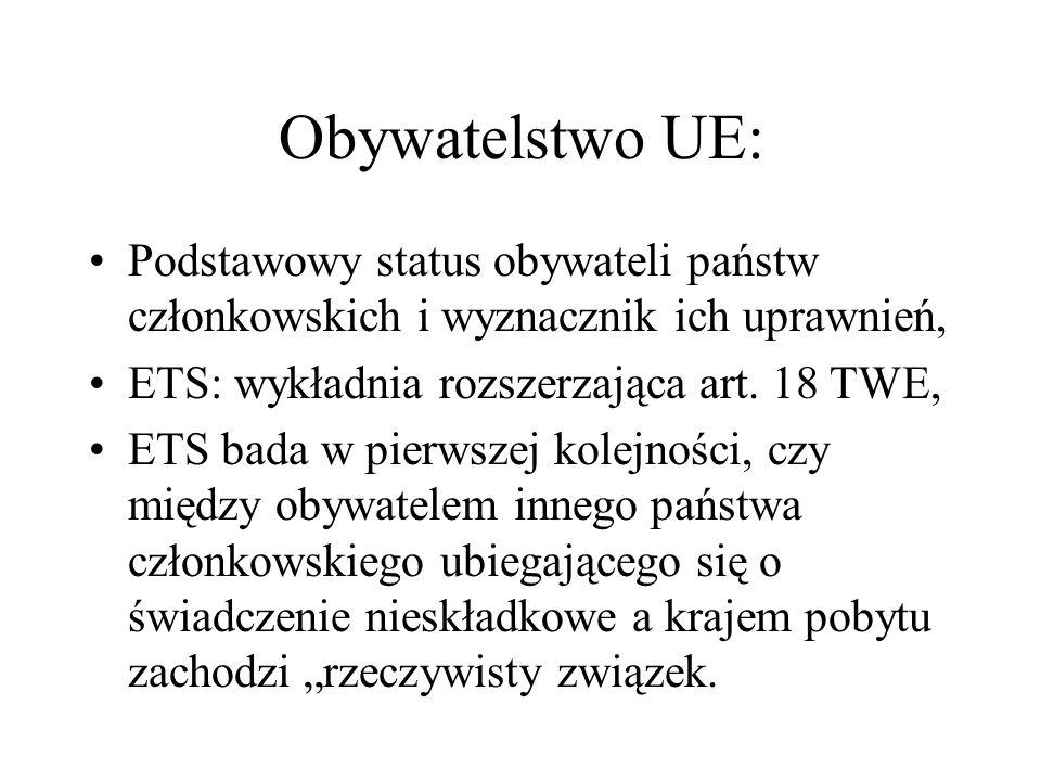 Obywatelstwo UE: Podstawowy status obywateli państw członkowskich i wyznacznik ich uprawnień, ETS: wykładnia rozszerzająca art. 18 TWE,