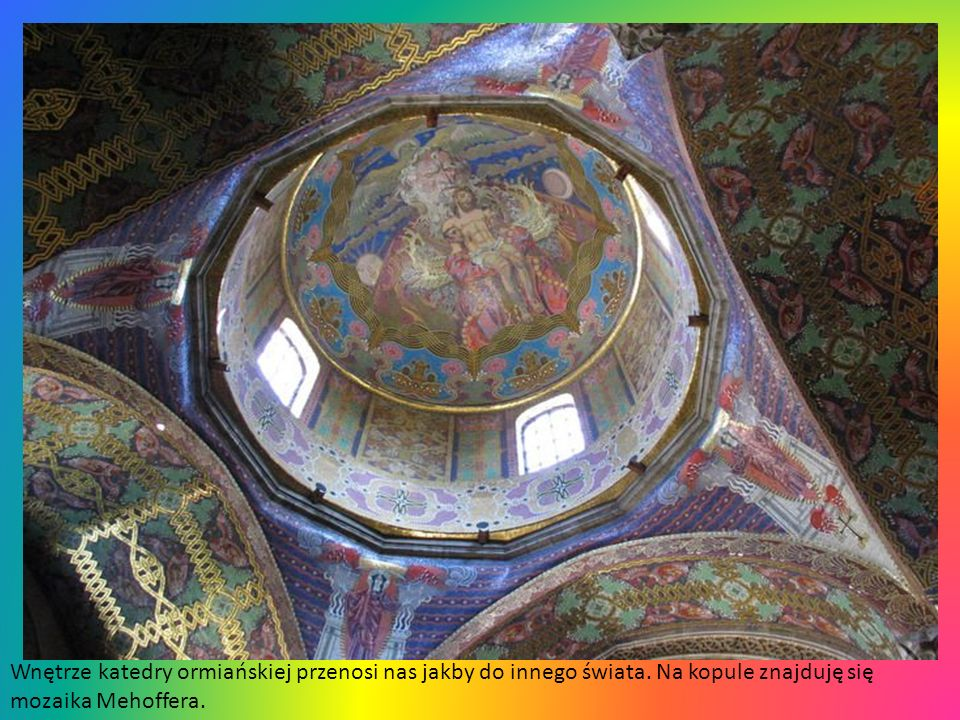 Wnętrze katedry ormiańskiej przenosi nas jakby do innego świata