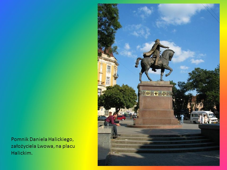 Pomnik Daniela Halickiego, założyciela Lwowa, na placu Halickim.