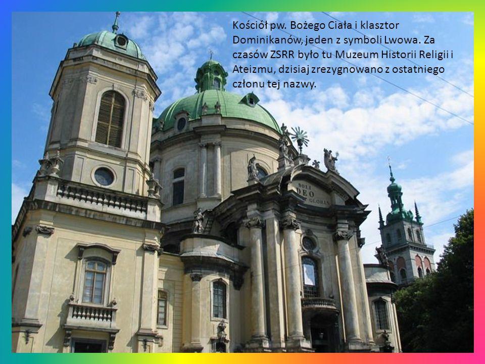Kościół pw. Bożego Ciała i klasztor Dominikanów, jeden z symboli Lwowa