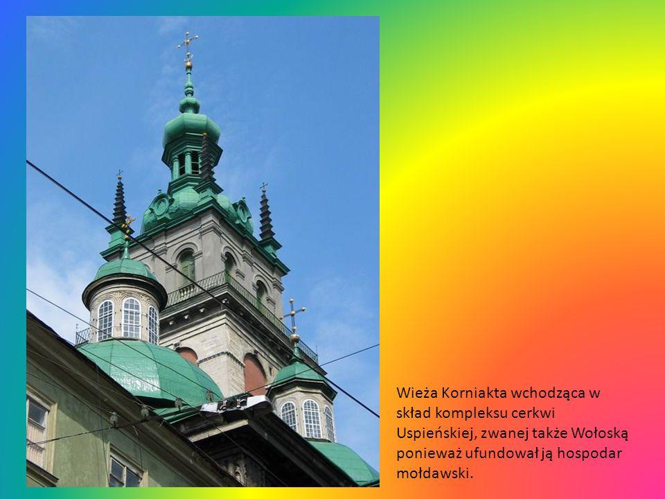Wieża Korniakta wchodząca w skład kompleksu cerkwi Uspieńskiej, zwanej także Wołoską ponieważ ufundował ją hospodar mołdawski.