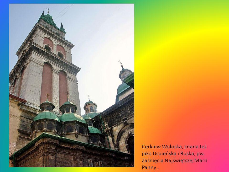 Cerkiew Wołoska, znana też jako Uspieńska i Ruska, pw