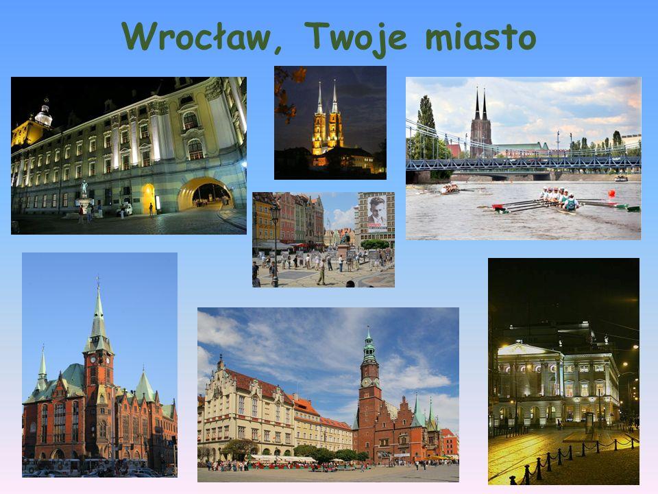 Wrocław, Twoje miasto