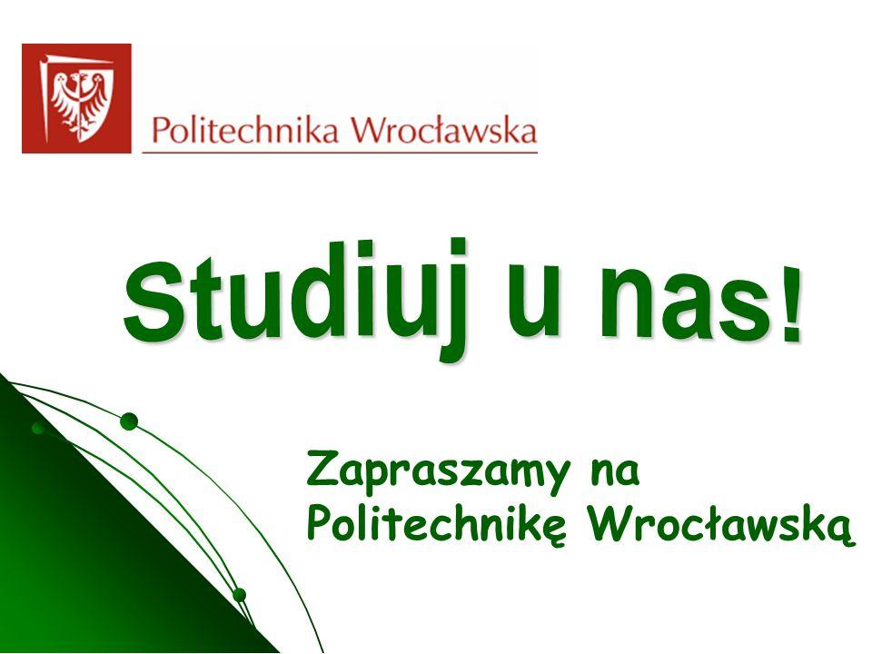 Studiuj u nas! Zapraszamy na Politechnikę Wrocławską