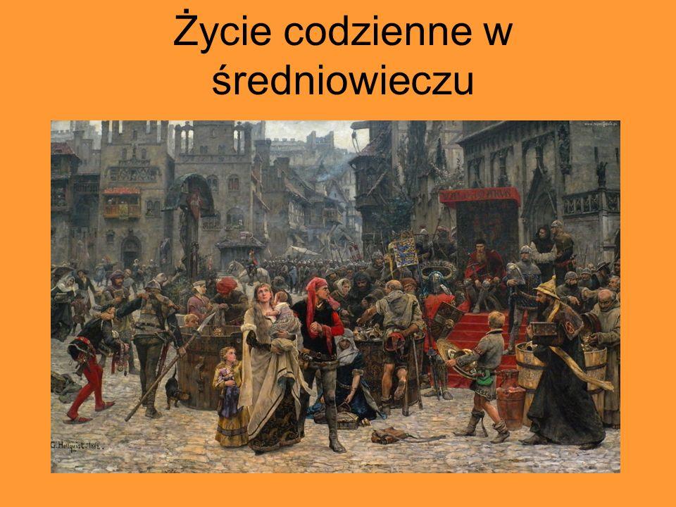 Życie codzienne w średniowieczu