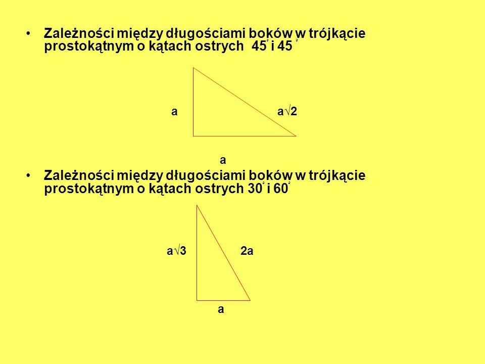 Zależności między długościami boków w trójkącie prostokątnym o kątach ostrych 45ْ i 45 ْ
