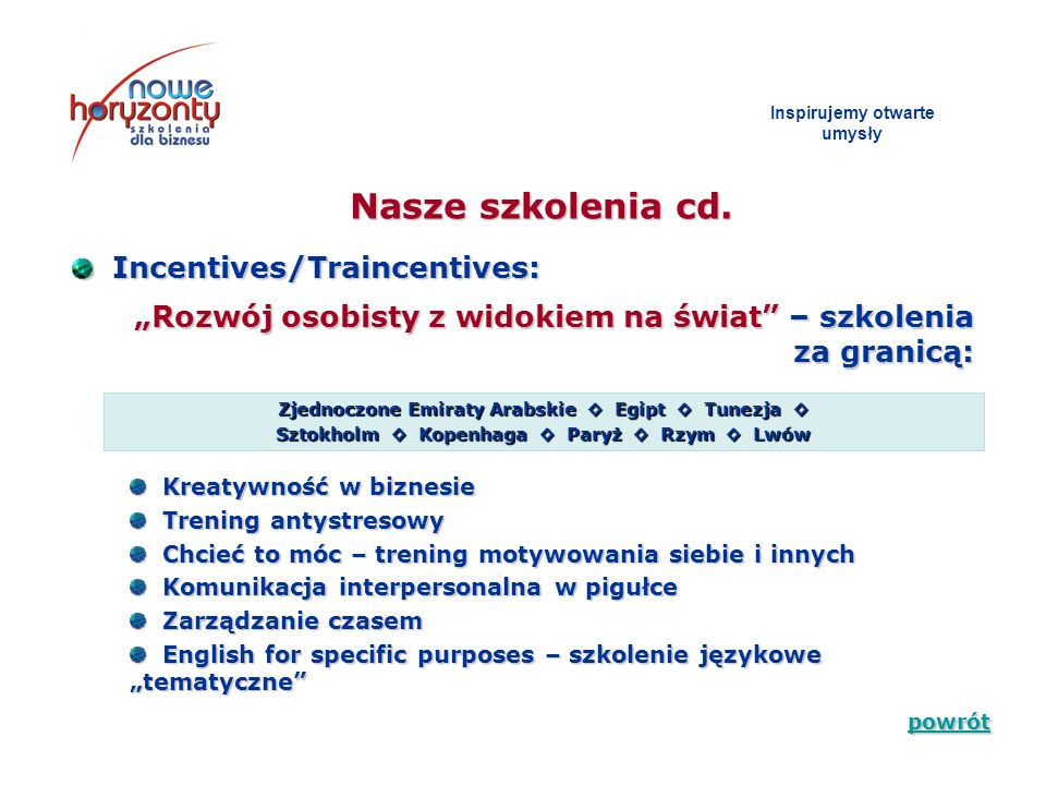 Nasze szkolenia cd. powrót Incentives/Traincentives: