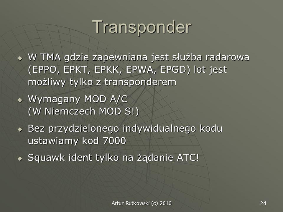 Transponder W TMA gdzie zapewniana jest służba radarowa (EPPO, EPKT, EPKK, EPWA, EPGD) lot jest możliwy tylko z transponderem.