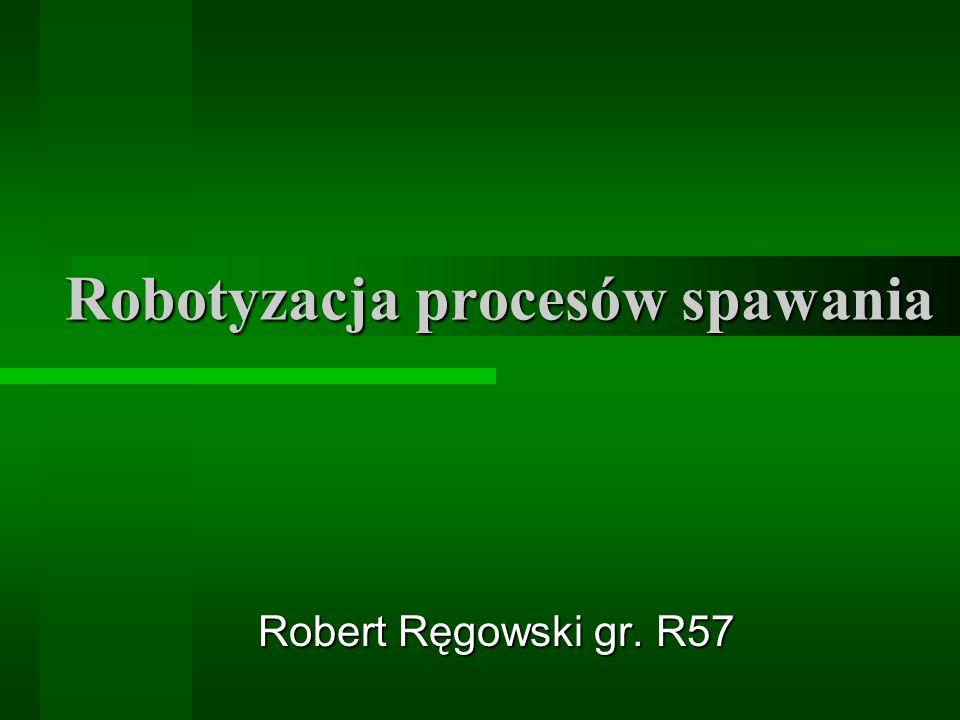 Robotyzacja procesów spawania