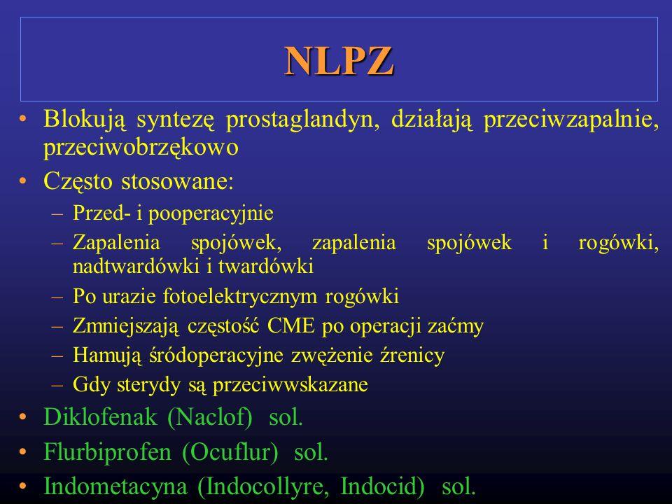 NLPZ Blokują syntezę prostaglandyn, działają przeciwzapalnie, przeciwobrzękowo. Często stosowane: Przed- i pooperacyjnie.