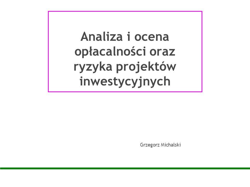 Analiza i ocena opłacalności oraz ryzyka projektów inwestycyjnych