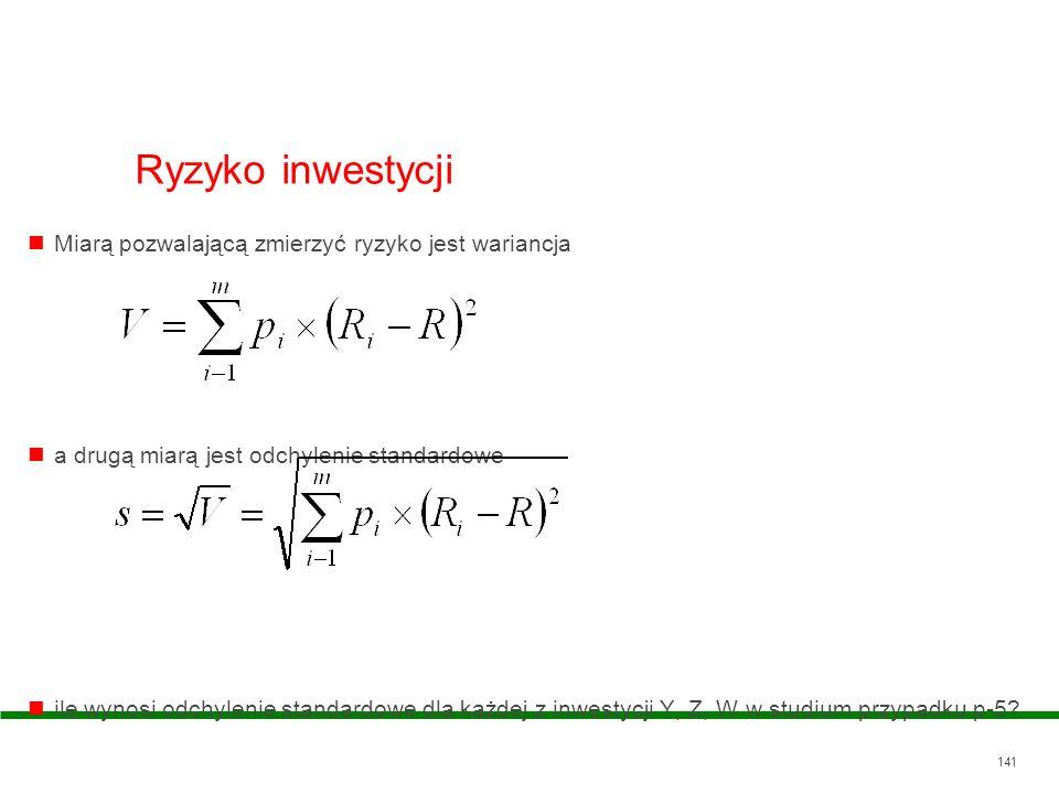 Ryzyko inwestycji Miarą pozwalającą zmierzyć ryzyko jest wariancja