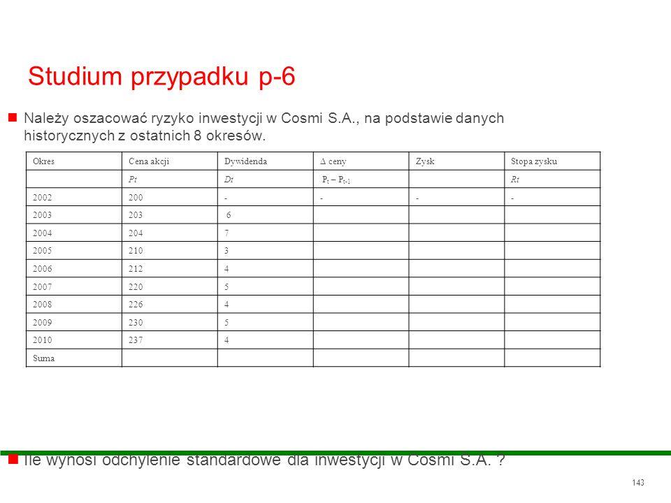 Studium przypadku p-6 Należy oszacować ryzyko inwestycji w Cosmi S.A., na podstawie danych historycznych z ostatnich 8 okresów.