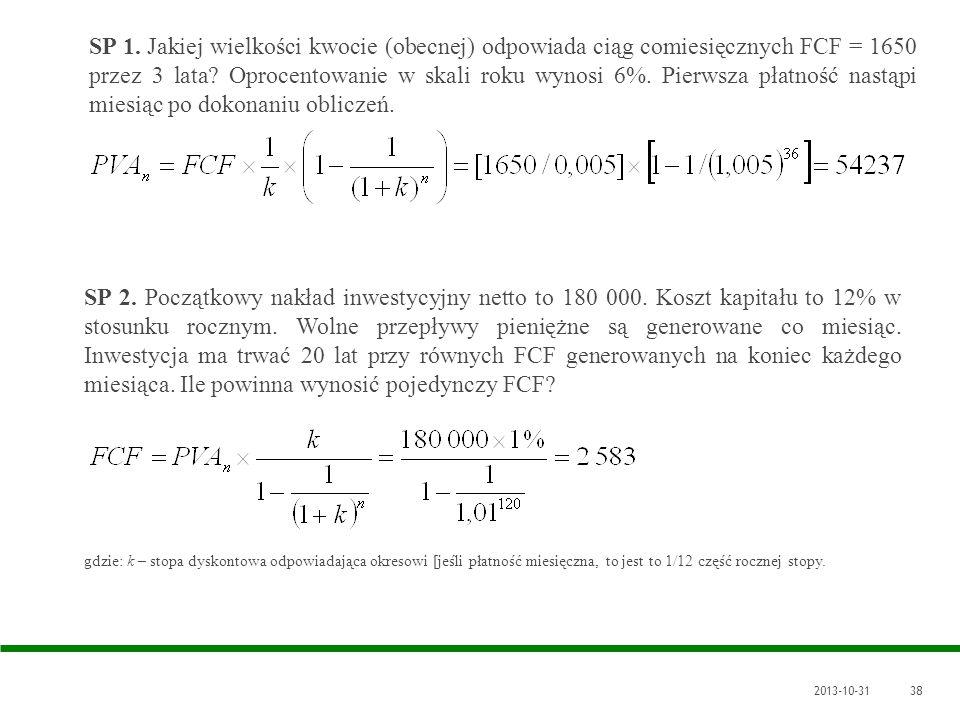 SP 1. Jakiej wielkości kwocie (obecnej) odpowiada ciąg comiesięcznych FCF = 1650 przez 3 lata Oprocentowanie w skali roku wynosi 6%. Pierwsza płatność nastąpi miesiąc po dokonaniu obliczeń.