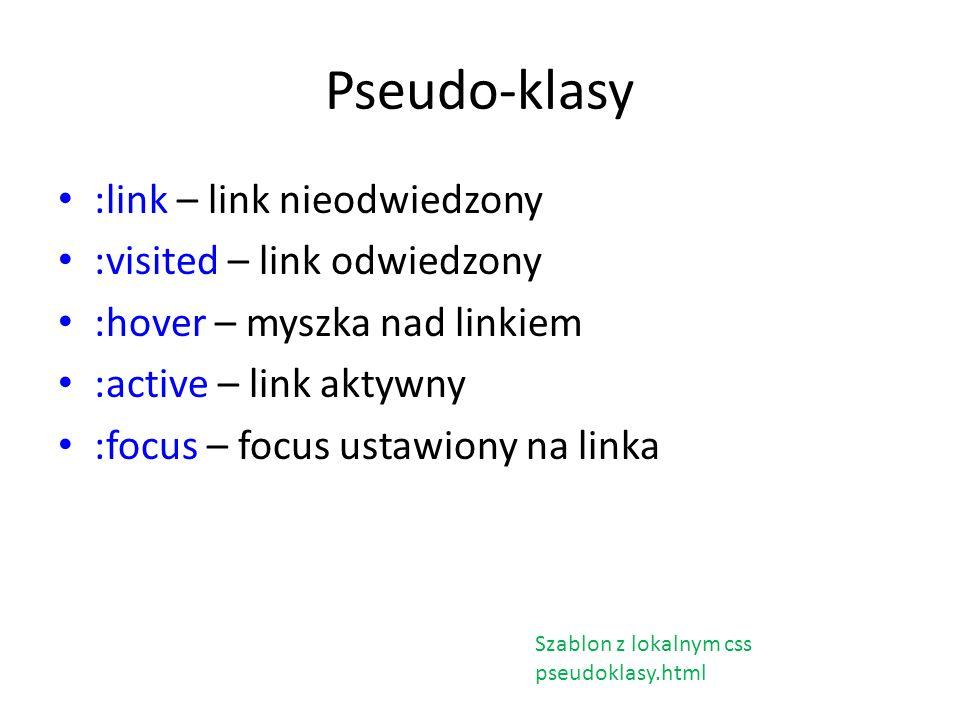 Pseudo-klasy :link – link nieodwiedzony :visited – link odwiedzony