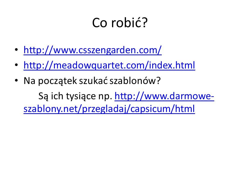 Co robić http://www.csszengarden.com/