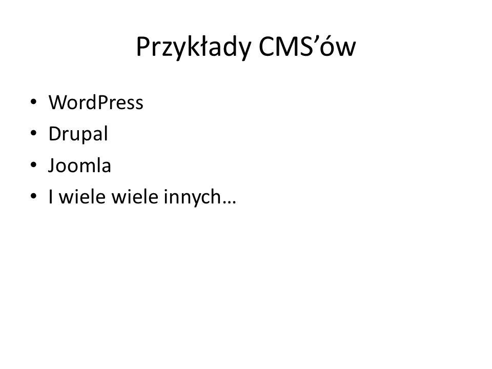 Przykłady CMS'ów WordPress Drupal Joomla I wiele wiele innych…