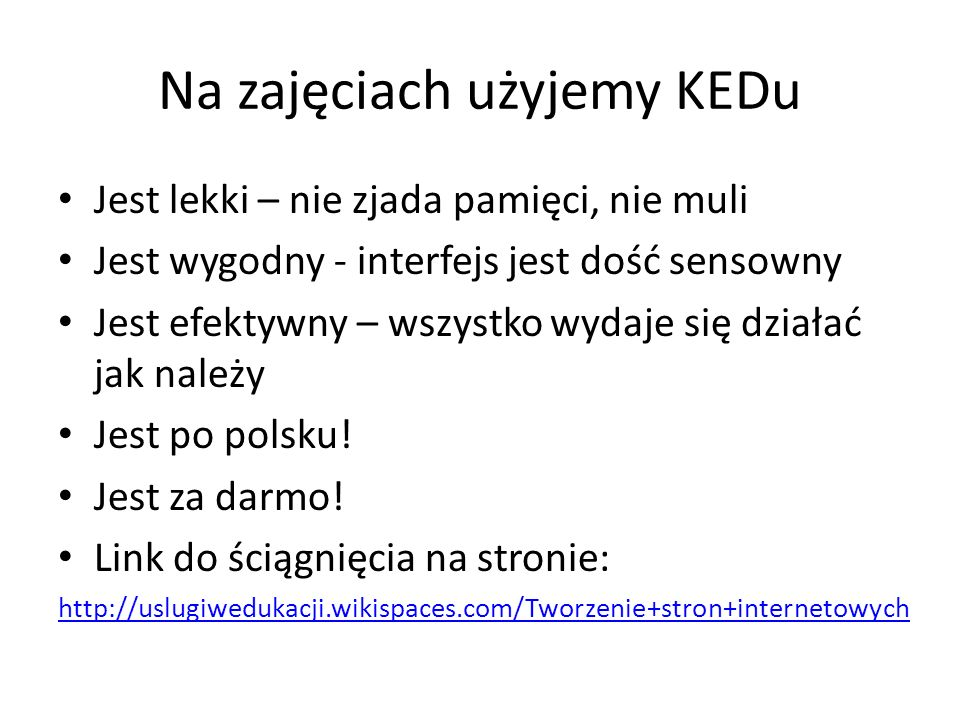 Na zajęciach użyjemy KEDu
