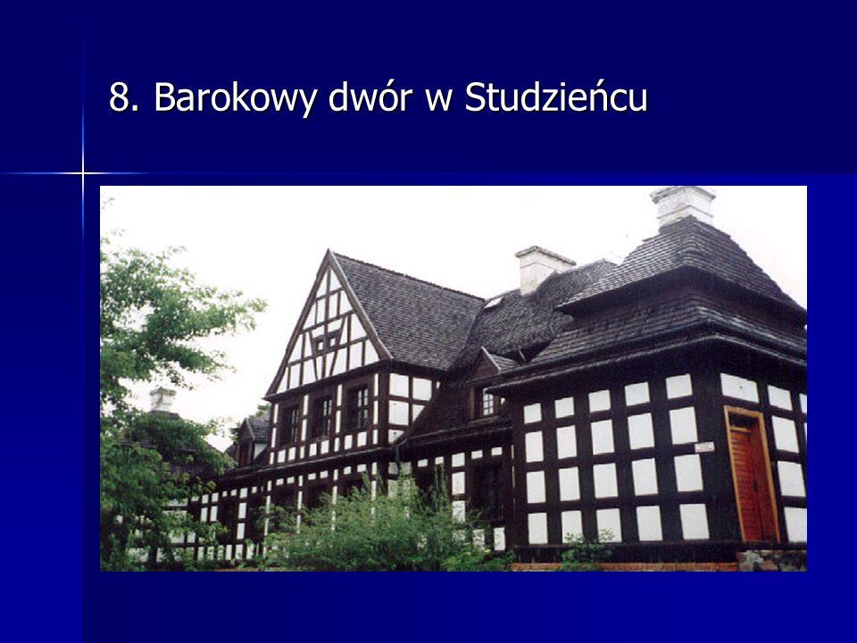 8. Barokowy dwór w Studzieńcu