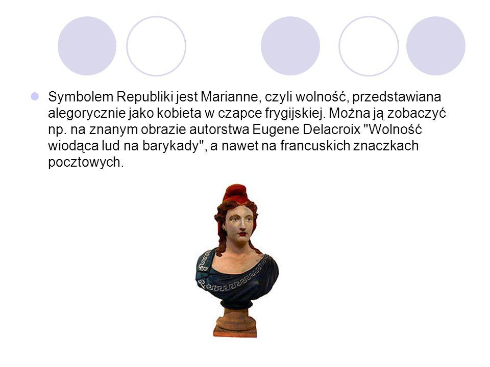 Symbolem Republiki jest Marianne, czyli wolność, przedstawiana alegorycznie jako kobieta w czapce frygijskiej.