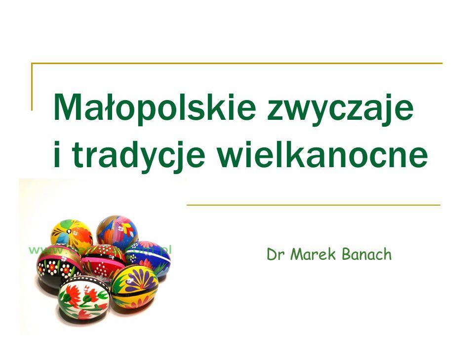 Małopolskie zwyczaje i tradycje wielkanocne