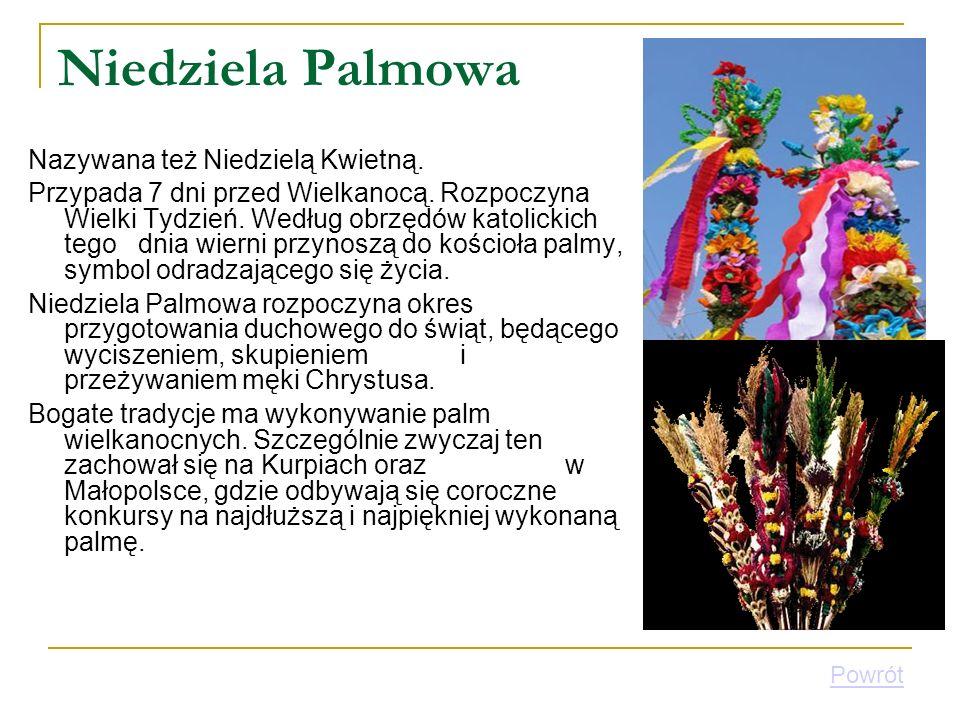 Niedziela Palmowa Nazywana też Niedzielą Kwietną.