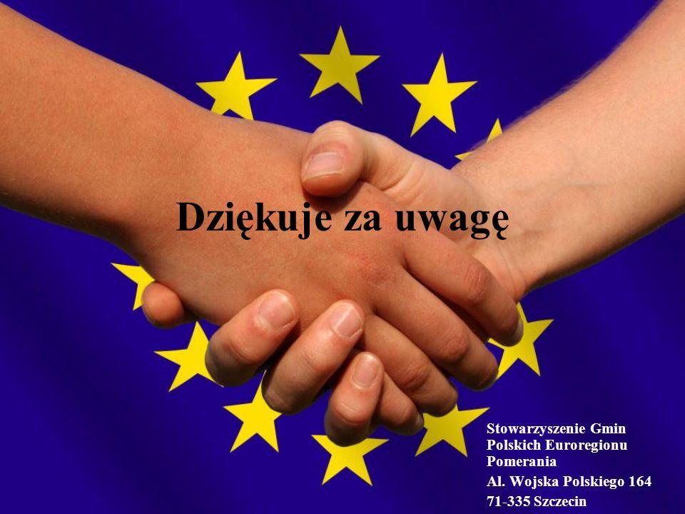 Dziękuje za uwagę Stowarzyszenie Gmin Polskich Euroregionu Pomerania