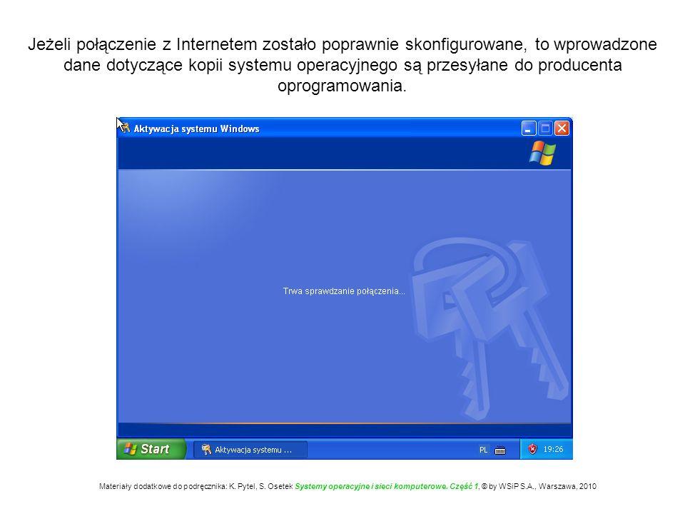 Jeżeli połączenie z Internetem zostało poprawnie skonfigurowane, to wprowadzone dane dotyczące kopii systemu operacyjnego są przesyłane do producenta oprogramowania.