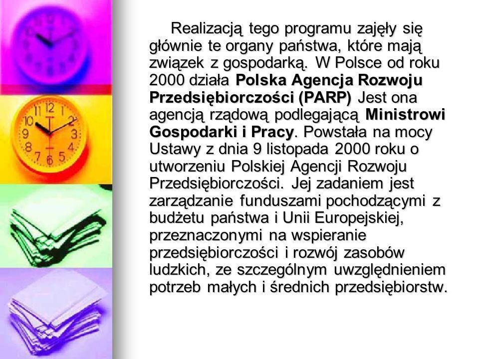 Realizacją tego programu zajęły się głównie te organy państwa, które mają związek z gospodarką.