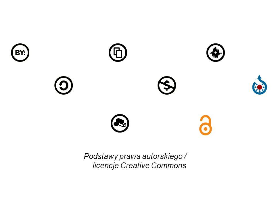 Podstawy prawa autorskiego / licencje Creative Commons