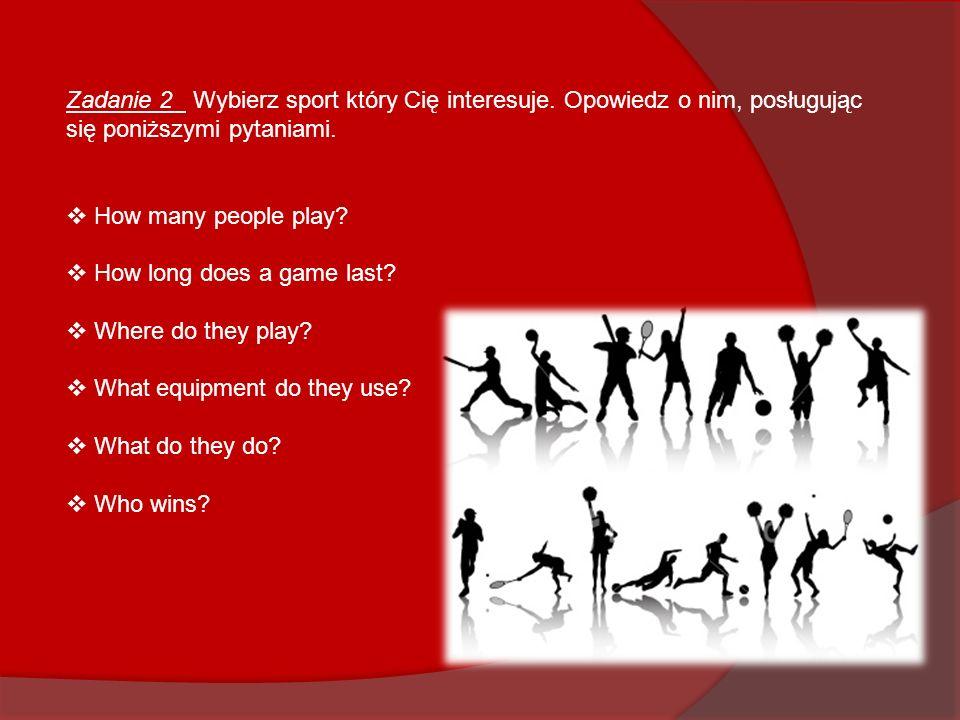 Zadanie 2 Wybierz sport który Cię interesuje