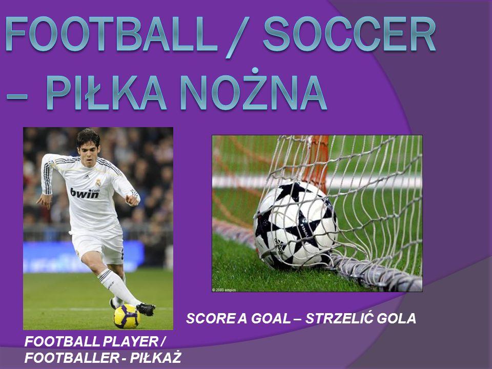 Football / soccer – piłka nożna