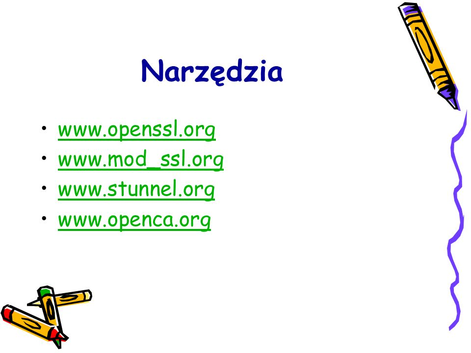Narzędzia www.openssl.org www.mod_ssl.org www.stunnel.org