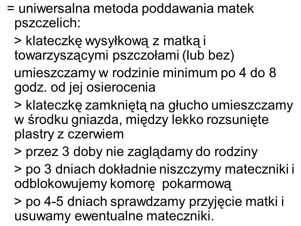 = uniwersalna metoda poddawania matek pszczelich:
