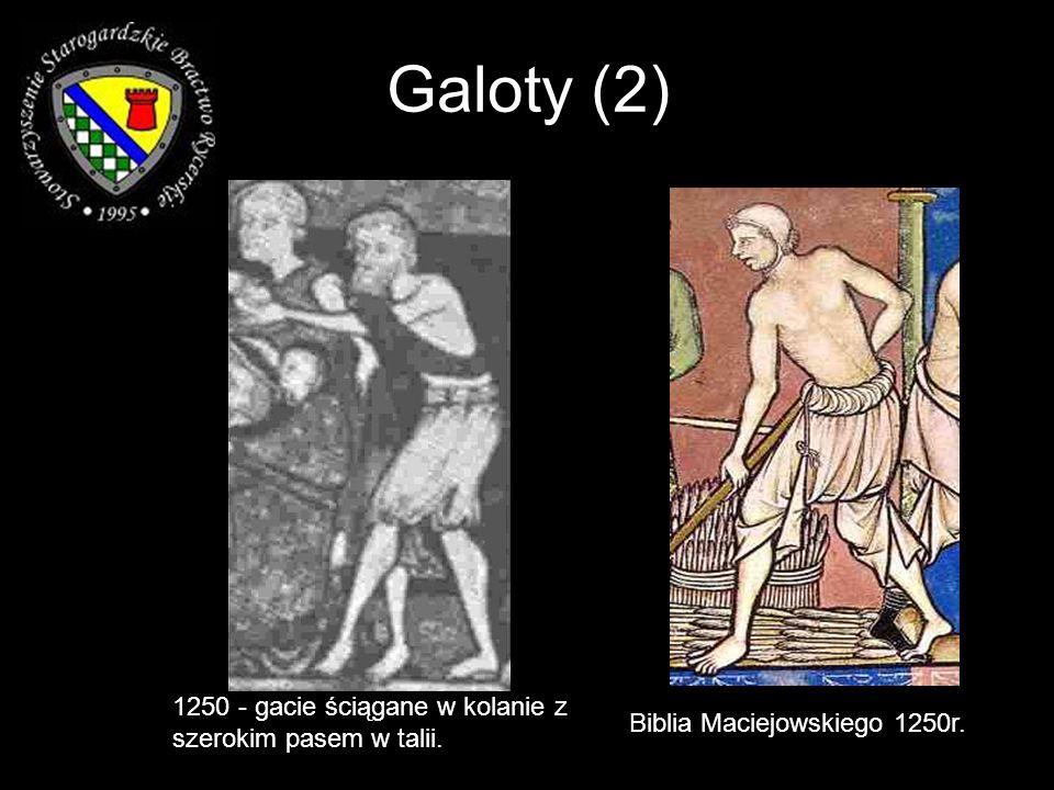 Galoty (2) 1250 - gacie ściągane w kolanie z szerokim pasem w talii.
