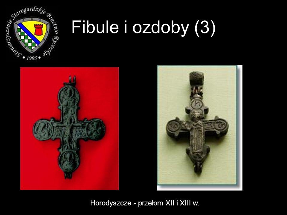 Fibule i ozdoby (3) Horodyszcze - przełom XII i XIII w.