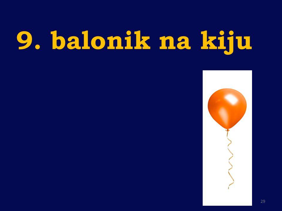 9. balonik na kiju