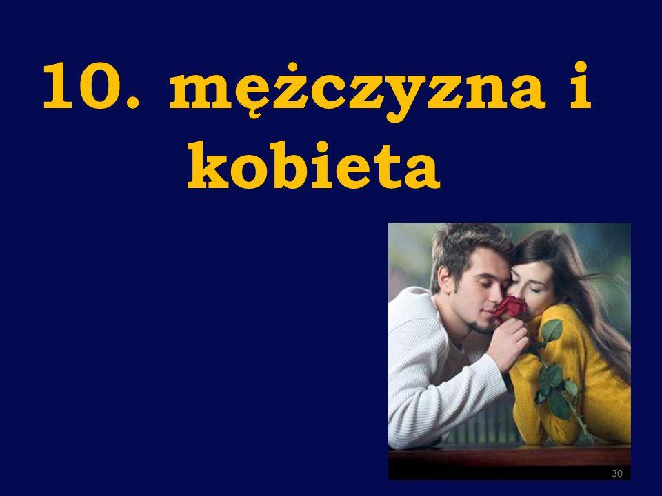 10. mężczyzna i kobieta
