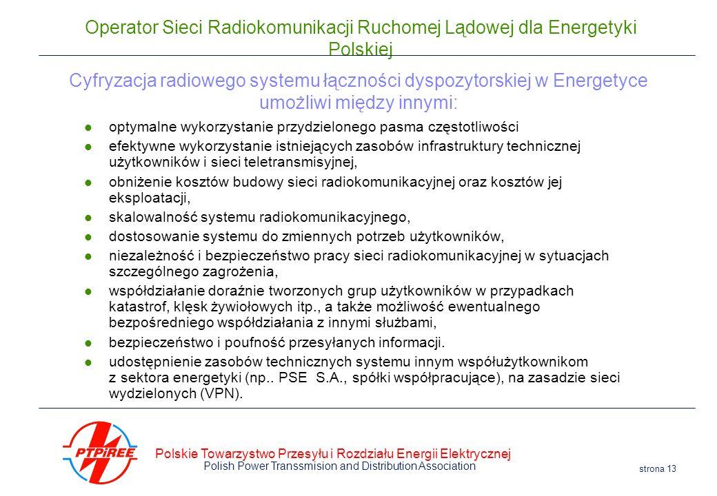 Cyfryzacja radiowego systemu łączności dyspozytorskiej w Energetyce umożliwi między innymi: