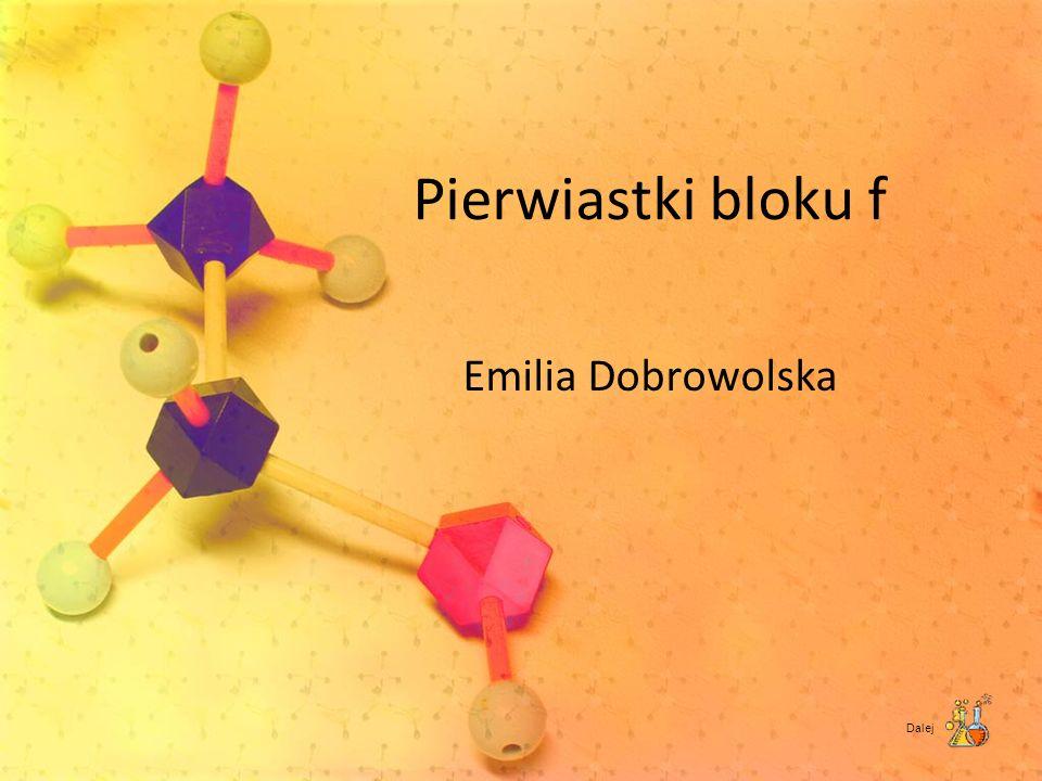 Pierwiastki bloku f Emilia Dobrowolska Dalej