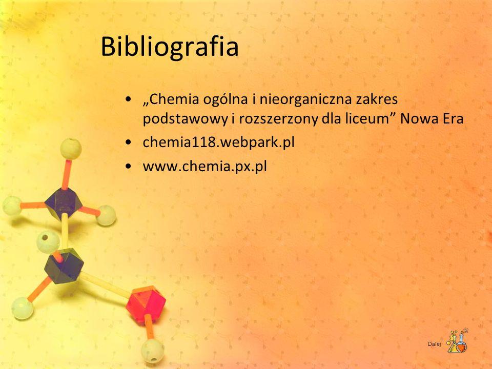 """Bibliografia """"Chemia ogólna i nieorganiczna zakres podstawowy i rozszerzony dla liceum Nowa Era. chemia118.webpark.pl."""