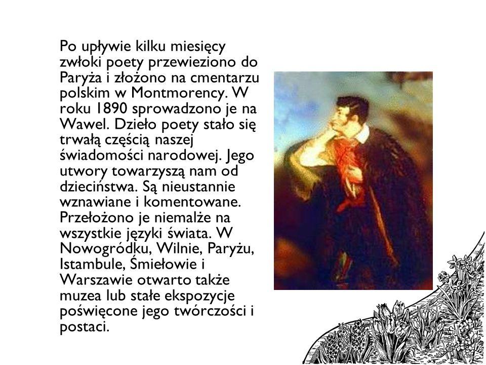 Po upływie kilku miesięcy zwłoki poety przewieziono do Paryża i złożono na cmentarzu polskim w Montmorency.
