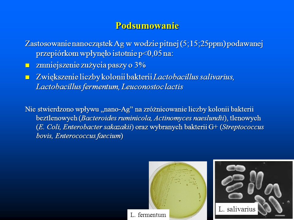 Podsumowanie Zastosowanie nanocząstek Ag w wodzie pitnej (5;15;25ppm) podawanej przepiórkom wpłynęło istotnie p<0,05 na: