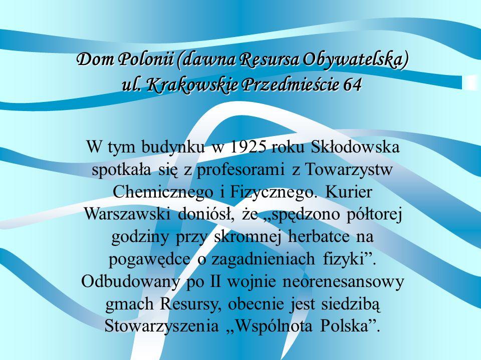 Dom Polonii (dawna Resursa Obywatelska) ul. Krakowskie Przedmieście 64