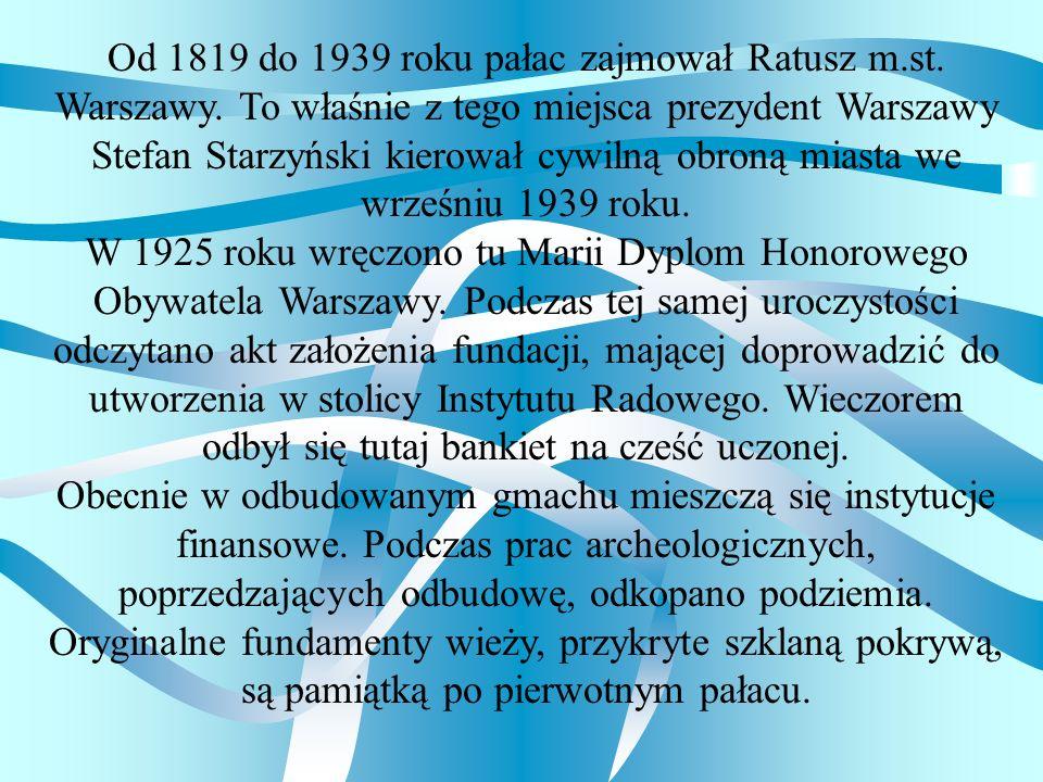 Od 1819 do 1939 roku pałac zajmował Ratusz m. st. Warszawy