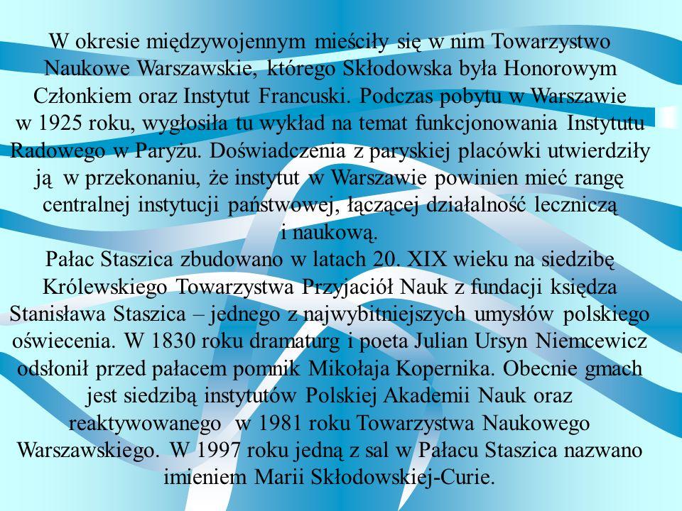 W okresie międzywojennym mieściły się w nim Towarzystwo Naukowe Warszawskie, którego Skłodowska była Honorowym Członkiem oraz Instytut Francuski.